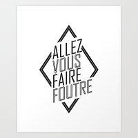 Allez Vous Faire Foutre Art Print