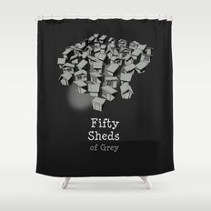 50 Sheds of Grey Shower Curtain