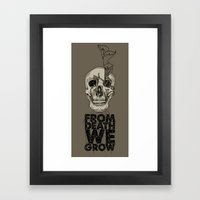 From Death We Grow... Framed Art Print