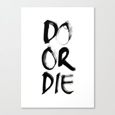 Do or Die Canvas Print
