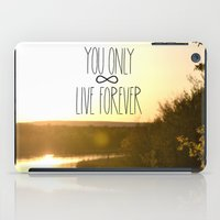 You Only Live Forever iPad Case
