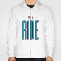 Take A Ride Hoody