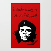 Che does not want to be on this print Canvas Print