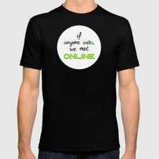 If Anyone Asks, We Met Online (Circle) SMALL Black Mens Fitted Tee