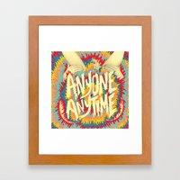 anyone anytime Framed Art Print