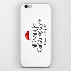 All I Want For Christmas Is You... To Give Me Presents! iPhone & iPod Skin