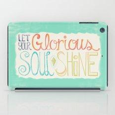 Let Your Glorious Soul Shine iPad Case
