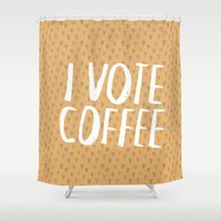 I Vote Coffee Shower Curtain