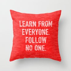 Learn from Everyone Throw Pillow