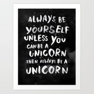 Art Print featuring Always Be Yourself. Unle… by WEAREYAWN