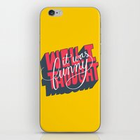Well, I Thought It Was F… iPhone & iPod Skin