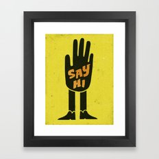Say Hi. Framed Art Print