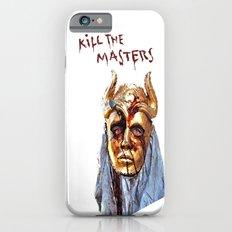 KILL THE MASTERS iPhone 6 Slim Case