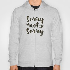 Sorry Not Sorry, black ink 2016 Hoody