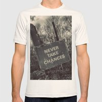 Never take chances Mens Fitted Tee Natural SMALL