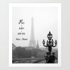 Paris is Always a Good Idea Art Print