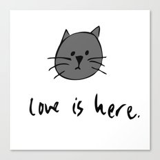 Love is Here (Grey Cat) Canvas Print