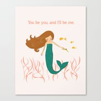 You be You and I'll be Me Canvas Print