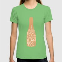 Champagne Than Real Pain Womens Fitted Tee Grass SMALL