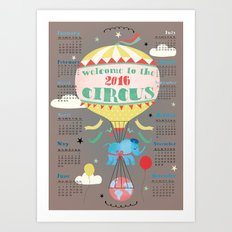 Welcome to the Circus 2016 Calender Art Print