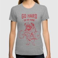 GO HARD OR GO HOME Womens Fitted Tee Tri-Grey LARGE