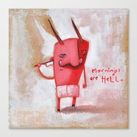 Mornings Are Hell Canvas Print