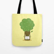Act Naturally! Tote Bag