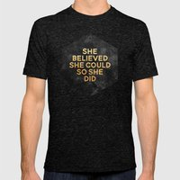 She believed she could so she did Mens Fitted Tee Tri-Black SMALL