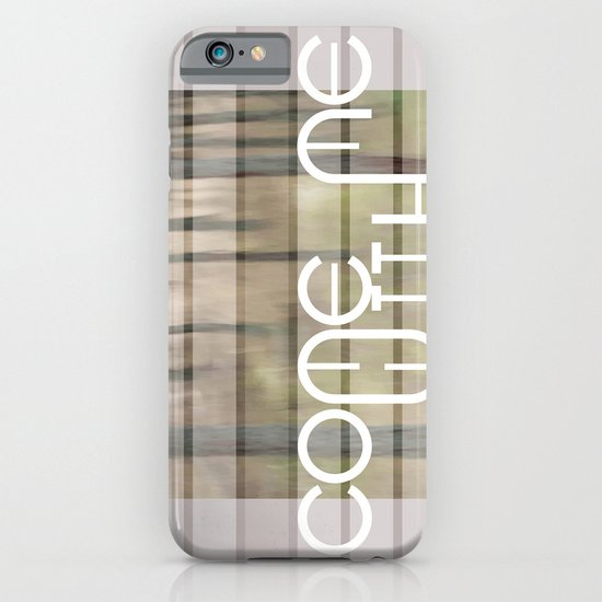 Come with me iPhone & iPod Case