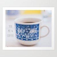 You Me & Coffee Art Print