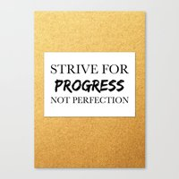 Strive for progress, not perfection Canvas Print