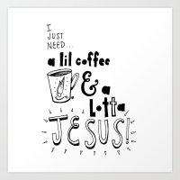 A Lil Coffee & A Lotta J… Art Print