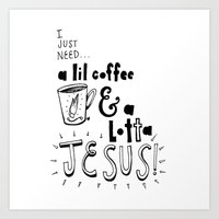 A Lil Coffee & a Lotta Jesus Art Print