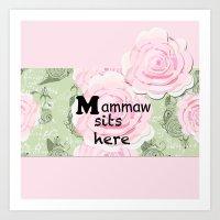 Mammaw Sits Here Art Print
