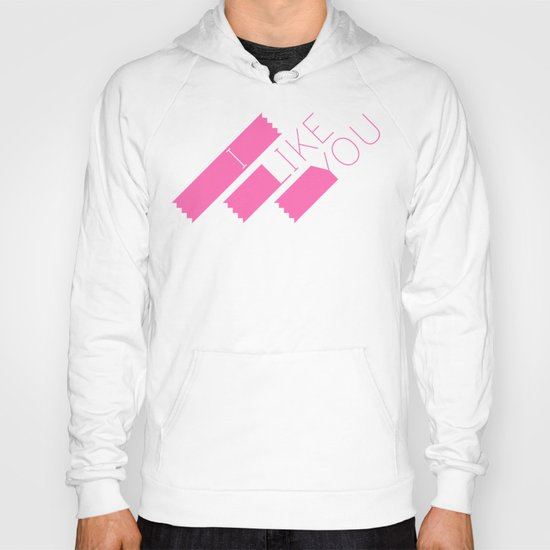 I Like You Graphik: Pink Type Hoody