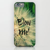 iPhone & iPod Case featuring Blow Me!  by RDelean