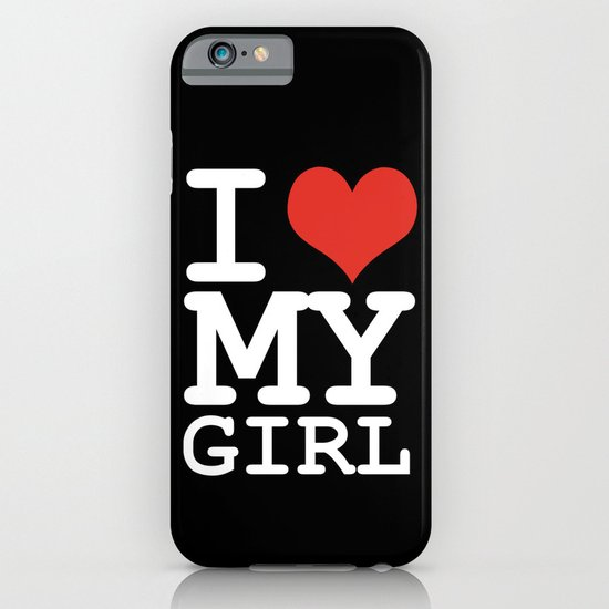 I love my girl iPhone & iPod Case