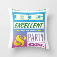 Be Excellent to Each Other And Party On Dudes Throw Pillow