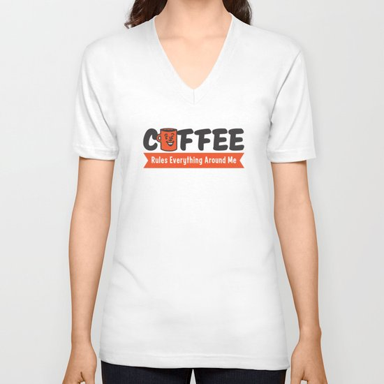 Coffee Rules Everything Around Me V-neck T-shirt