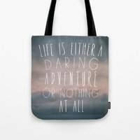 III. Life Is Either A Da… Tote Bag