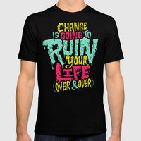 Change is Going to Ruin Your Life (Over & Over) Mens Fitted Tee Black SMALL