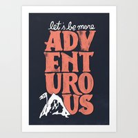 More Adventurous! Art Print