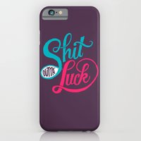 Shit Outta' Luck iPhone 6 Slim Case