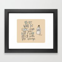 I'll STICK with YOU. Framed Art Print