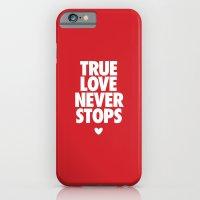 True Love Never Stops iPhone 6 Slim Case