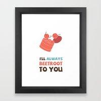 I'll Always Beetroot (Valentines Day) Framed Art Print
