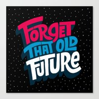 Forget that Old Future Canvas Print