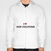 I Heart Pop Culture Hoody