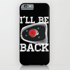 I'll be back Slim Case iPhone 6s