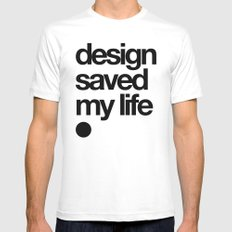 design saved my life White Mens Fitted Tee SMALL